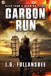 Carbon Run - J.G. Follansbee