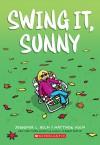 Swing It, Sunny - Jennifer L. Holm, Matthew Holm