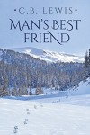 Man's Best Friend (2016 Daily Dose - A Walk on the Wild Side Book 15) - C.B. Lewis