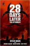 28 Days Later: The Aftermath - Steve Niles,  Jimmy Palmiotti (Editor),  Dan Nakrosis (Illustrator),  Dennis Calero (Illustrator)