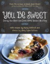 You Be Sweet: Sharing Your Heart One Down-Home Dessert at a Time - Patsy Caldwell