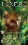 Foxfire - Barbara   Campbell