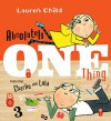 Absolutely One Thing: Featuring Charlie and Lola - Lauren Child, Lauren Child