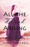 All the Dead Arising (The Never Series Book 1) - Jamie Campbell