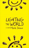 Lighting the World - Merle Drown