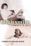 Highsmith: A Romance of the 1950's - Marijane Meaker