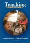 Teaching to Change the World - Jeannie Oakes, Martin Lipton, Oakes Jeannie