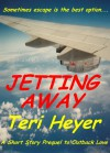 Jetting Away - Teri Heyer