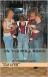 On The Roll Again - Tom Ufert
