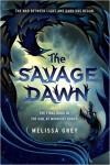 The Savage Dawn - Melissa Grey