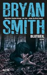 Blutgeil: Thriller - Bryan Smith