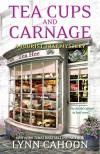 Tea Cups & Carnage - Lynn Cahoon