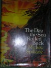 The Day The Sea Rolled Back - Mickey Spillane