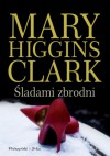 Śladami zbrodni - Mary Higgins Clark