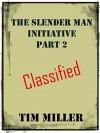 The Slender Man Initiative: Part 2 - Tim Miller