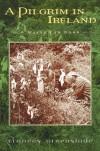 A Pilgrim in Ireland Hardcover - Frances Greenslade