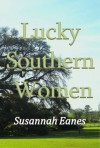 Lucky Southern Women - Susannah Eanes