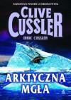 Arktyczna mgła - Clive Cussler, Dirk Cussler