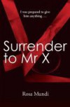 Surrender to Mr X - Rosa Mundi