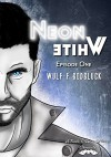 Neon White E1: Episode One (A Tooth, Claw, and Horns Chronicle) - Wulf Francu Godgluck