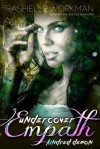 Undercover Empath: Kindred Demon - RaShelle Workman