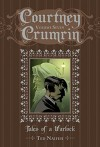 Courtney Crumrin Volume 7: Tales of a Warlock - Ted Naifeh, Ted Naifeh, Warren Wucinich