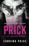 Prick: A Stepbrother Romance - Sabrina Paige, Shauna Kruse