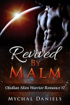 Revived By Malm: Olodian Alien Warrior Romance - Mychal Daniels
