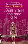 Tutti i difetti che amo di te (eNewton Narrativa) (Italian Edition) - Anna Premoli
