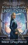 Kris Longknife: Unrelenting - Mike Shepherd