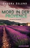 Mord in der Provence: Kriminalroman - Sandra Åslund