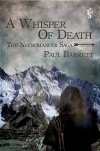A Whisper of Death (The Necromancer Saga) - Paul Barrett