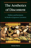 The Aesthetics of Discontent: Politics and Reclusion in Medieval Japanese Literature - Michele Marra