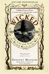 Wicked: The Life and Times of the Wicked Witch of the West (Wicked Years Series #1) - Gregory Maguire