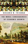The Moral Consequences of Economic Growth - Benjamin M. Friedman
