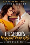 The Sheikh's Pregnant Fake Wife  - Leslie North
