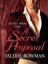 A Secret Proposal - Valerie Bowman