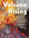 Volcano Rising - Elizabeth Rusch