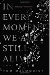 In Every Moment We Are Still Alive - Tom Malmquist, Henning Koch