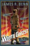 The White Ghost - James R. Benn