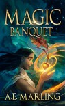 Magic Banquet - A.E. Marling