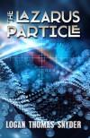 The Lazarus Particle - Logan Thomas Snyder