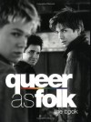 Queer as Folk: The Book - Paul Ruditis