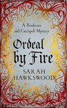 Ordeal by Fire (A Bradecote and Catchpoll Mystery) - Sarah Hawkswood