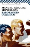 Sabotaggio olimpico - Manuel Vázquez Montalbán