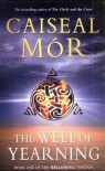 The Well of Yearning (Wellspring Trilogy, #1) - Caiseal Mór