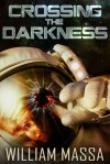 Crossing the Darkness - William Massa