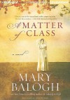A Matter Of Class - Mary Balogh, Anne Flosnik
