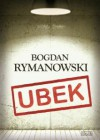 Ubek - Bogdan Rymanowski