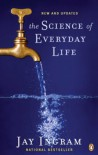 The Science of Everyday Life - Jay Ingram